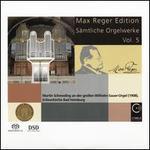 Max Reger Edition: Sämtliche Orgelwerke, Vol. 5