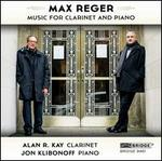 Max Reger: Music for Clarinet and Piano
