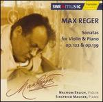 Max Reger: Sonatas for Violin & Piano Op. 122 & Op. 139