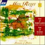 Max Reger: The 2 Serenades; The 3 Suites