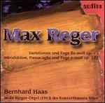 Max Reger: Variationen und Fugue, Op. 73; Introduktion, Passacaglia und Fuge, Op. 127