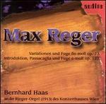 Max Reger: Variationen und Fugue, Op. 73; Introduktion, Passacaglia und Fuge, Op. 127