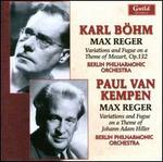 Max Reger: Variations and Fugue on a Theme of Johann Adam Hiller; Variations and Fugue on a Theme of Mozart