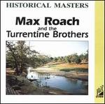 Max Roach and the Turrentine Brothers