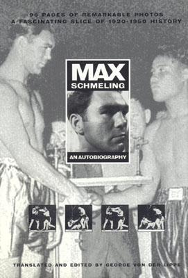 Max Schmeling: An Autobiography - Schmeling, Max, and Lippe, Von Der, and Lippe, George