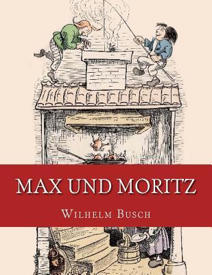 Max Und Moritz: Originalausgabe Von 1906 - Busch, Wilhelm