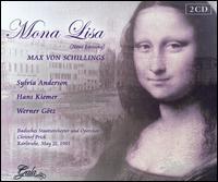 Max von Schillings: Mona Lisa (Neue Fassung) - Anita Herrmann (vocals); Dagmar Strobel (vocals); Friedrich Lenz (vocals); Hans Kiemer (vocals); Klaus Hirte (vocals);...