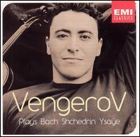 Maxim Vengerov Plays Bach, Shchedrin, Ysaÿe - Maxim Vengerov (violin)