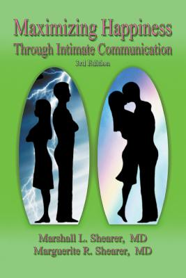 Maximizing Happiness Through Intimate Communication - Shearer, Marshall L., and Shearer, Marguerite R.