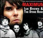 Maximum Ian Brown & the Stone Roses