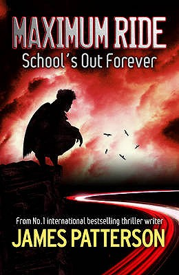 Maximum Ride: School's Out Forever - Patterson, James
