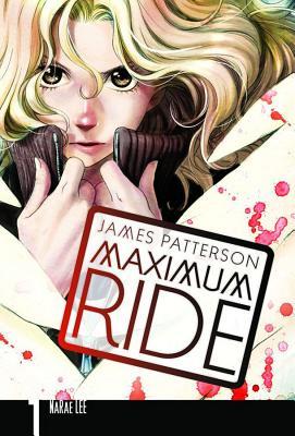 Maximum Ride: The Manga, Vol. 1 - Patterson, James, and Lee, NaRae (Illustrator)