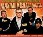 Maximum Smash Mouth