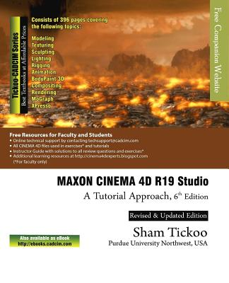 Maxon Cinema 4D R19 Studio: A Tutorial Approach - Purdue Univ, Prof Sham Tickoo