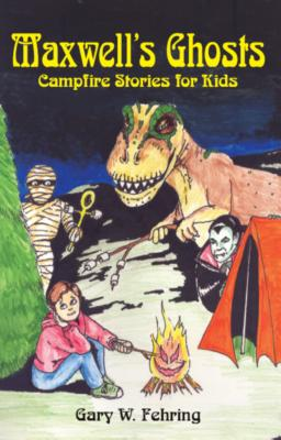 Maxwell's Ghost: Campfire Stories for Kids - Fehring, Gary W