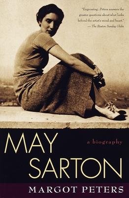 May Sarton: Biography - Peters, Margot