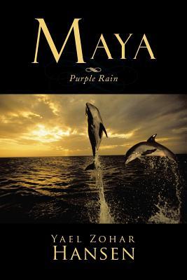 Maya: Purple Rain - Hansen, Yael Zohar