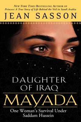 Mayada, Daughter of Iraq: One Woman's Survival Under Saddam Hussein - Sasson, Jean
