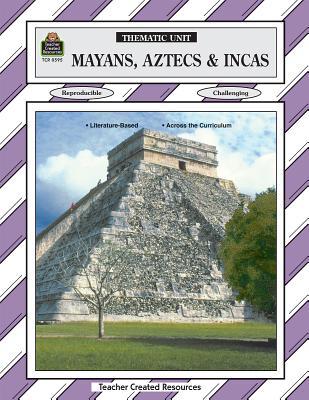 Mayans, Aztecs and Incas - Larsen, Linda