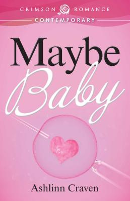 Maybe Baby - Craven, Ashlinn
