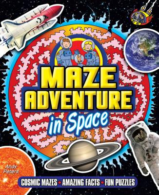 Maze Adventure in Space - Peters, Andy