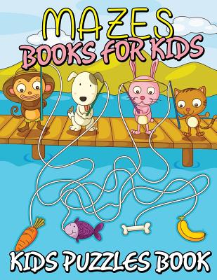 Mazes Books for Kids (Kids Puzzles Book) - Publishing LLC, Speedy