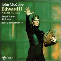 McCabe: Edward II - Royal Ballet Sinfonia; Barry Wordsworth (conductor)
