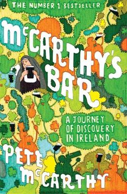 McCarthy's Bar: A Journey of Discovery  in Ireland - McCarthy, Pete