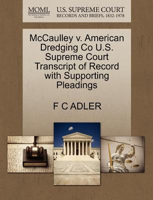 McCaulley V. American Dredging Co U.S. Supreme Court Transcript of Record with Supporting Pleadings - Adler, F C