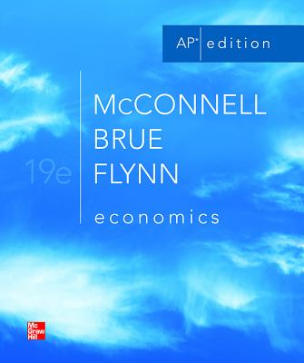 McConnell, Economics, AP Edition - McConnell, Campbell R, and Brue, Stanley L, and Flynn, Sean Masaki, Dr.
