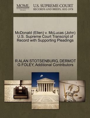 McDonald (Ellen) V. McLucas (John) U.S. Supreme Court Transcript of Record with Supporting Pleadings - Stotsenburg, R Alan, and Foley, Dermot G, and Additional Contributors