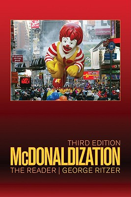 McDONALDIZATION: The Reader - Ritzer, George (Editor)