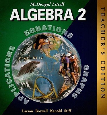 McDougal Littell Algebra 2 - Larson, Ron, Captain, and Boswell, Laurie, and Kanold, Timothy D