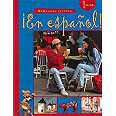 McDougal Littell ?En Espa?ol!: Student Edition Level 1 2000 - Gahala, Estella, and McDougal Littel (Prepared for publication by), and Houghton Mifflin Company (Producer)
