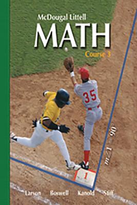 McDougal Littell Math Course 3: Student Edition 2007 - McDougal Littel (Prepared for publication by)