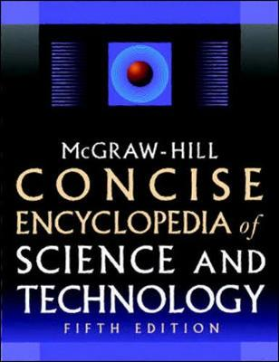 McGraw-Hill Concise Encyclopedia of Science & Technology, Fifth Edition - McGraw-Hill (Creator)