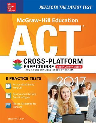 McGraw-Hill Education ACT 2017 Cross-Platform Prep Course - Dulan, Steven W