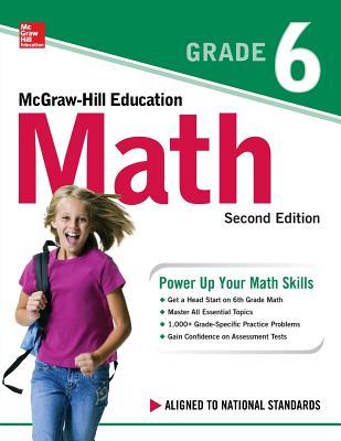 McGraw-Hill Education Math Grade 6, Second Edition - McGraw Hill