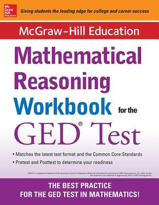 McGraw-Hill Education Mathematical Reasoning Workbook for the GED Test - McGraw-Hill Education