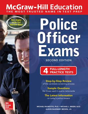 McGraw-Hill Education Police Officer Exams, Second Edition - Palmiotto, Michael J, Dr., and Birzer, Michael L, and McKenney Brown, Alison