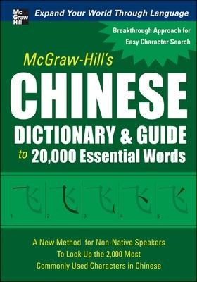 McGraw-Hill's Chinese Dictionary & Guide to 20,000 Essential Words - Huang, Quanyu