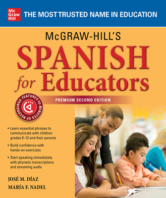 McGraw-Hill's Spanish for Educators, Premium Second Edition - Nadel, María, and Díaz, José M