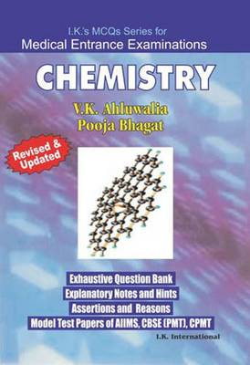 MCQs Chemistry: Includes Pre Solved Papers of Five Years - Ahluwalia, V. K., and Bhagat, Pooja