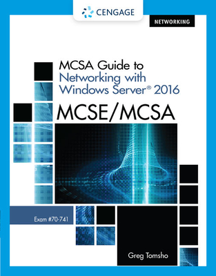 McSa Guide to Networking with Windows Server 2016, Exam 70-741 - Tomsho, Greg