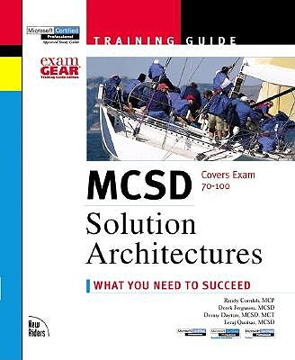 MCSD Training Guide: Solutions Architectures: What You Need to Succeed - Cornish, Randy, and Qaisar, Eeraj J, and Ferguson, Derek