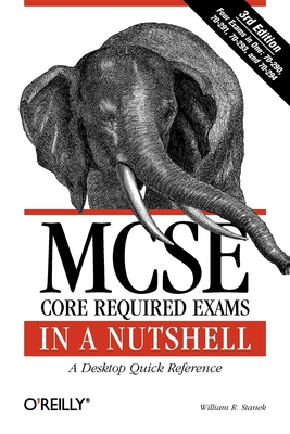 MCSE Core Required Exams in a Nutshell - Stanek, William R