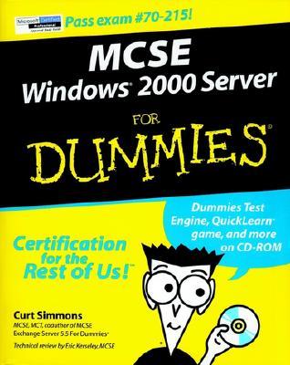 MCSE Windows 2000 Server for Dummies - Simmons, Curt