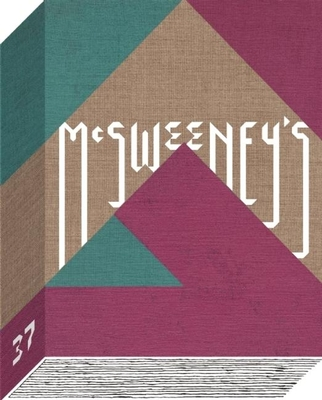 McSweeney's Issue 37 - Eggers, Dave (Editor), and Sacks, Mike (Contributions by), and Fleming, James (Contributions by)