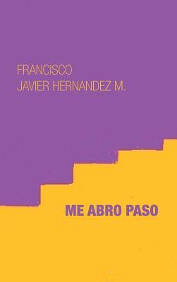 Me Abro Paso - Hernandez M, Francisco Javier