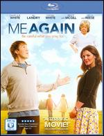 Me Again [Blu-ray] - David A.R. White; Jeffrey Peterson